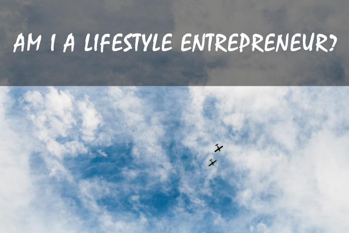 Am I a lifestyle entrepreneur?