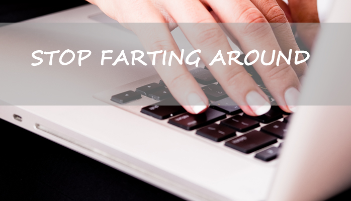 Stop Farting Around published on LinkedIn