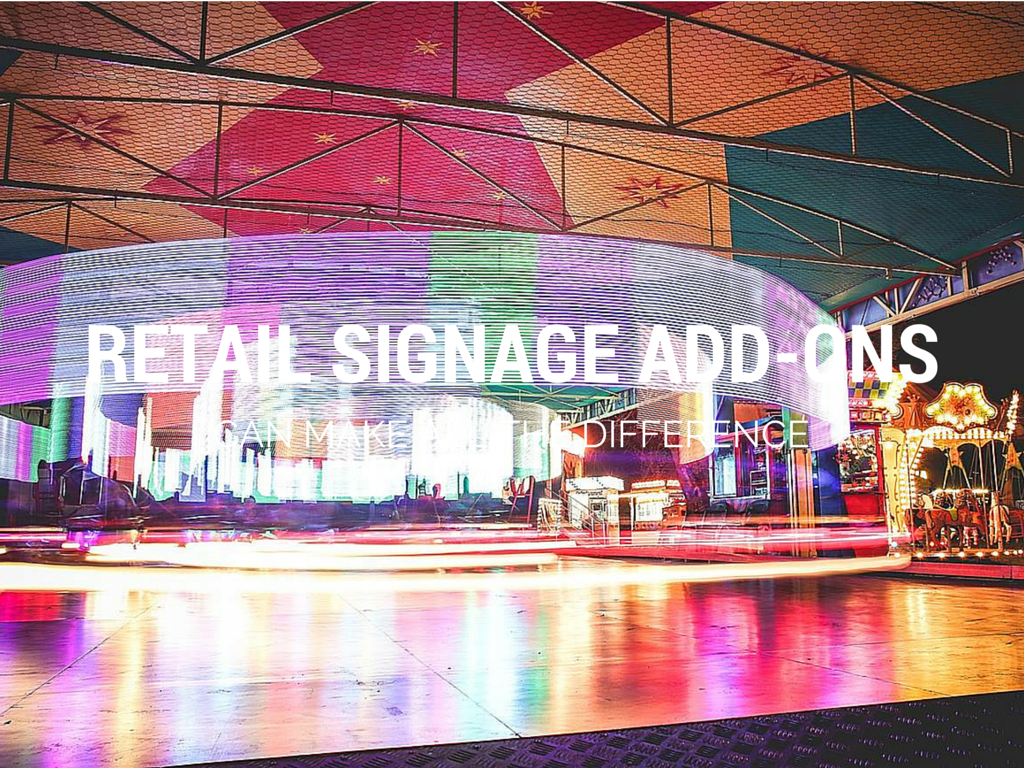 Retail signage add-ons can make all the difference