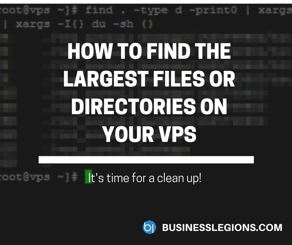 HOW TO FIND THE LARGEST FILES OR DIRECTORIES ON YOUR VPS
