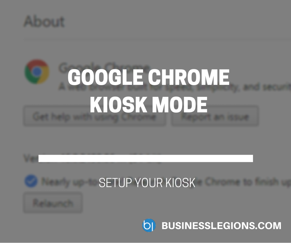 CHROME KIOSK MODE