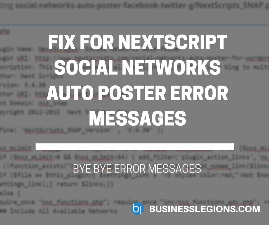 FIX FOR NEXTSCRIPT SOCIAL NETWORKS AUTO POSTER ERROR MESSAGES