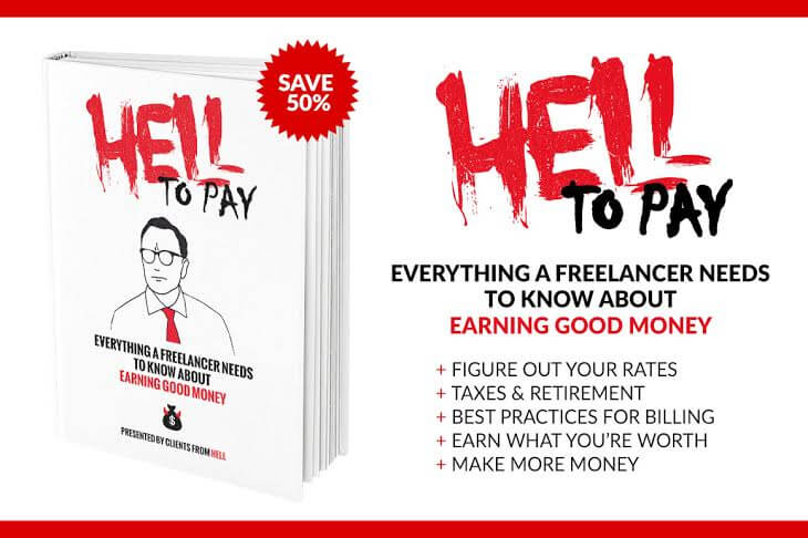 Clients from Hell Ebook: HELL TO PAY (Earning Good Money) – only $15!