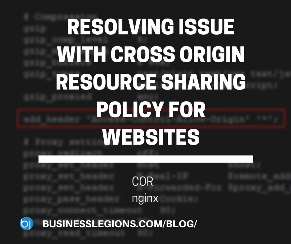 RESOLVING ISSUE WITH CROSS ORIGIN RESOURCE SHARING POLICY FOR WEBSITES