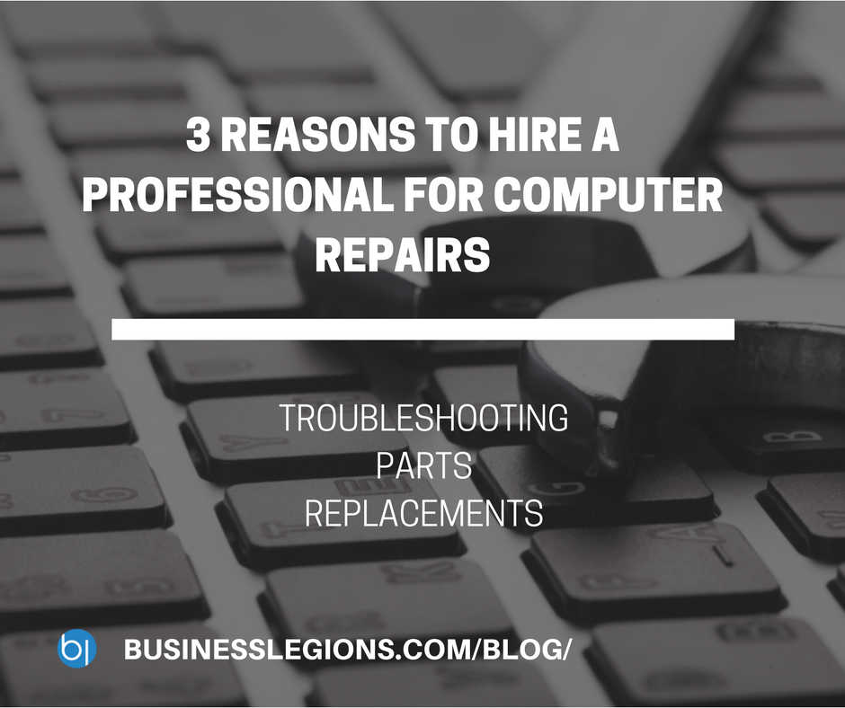 3 REASONS TO HIRE A PROFESSIONAL FOR COMPUTER REPAIRS