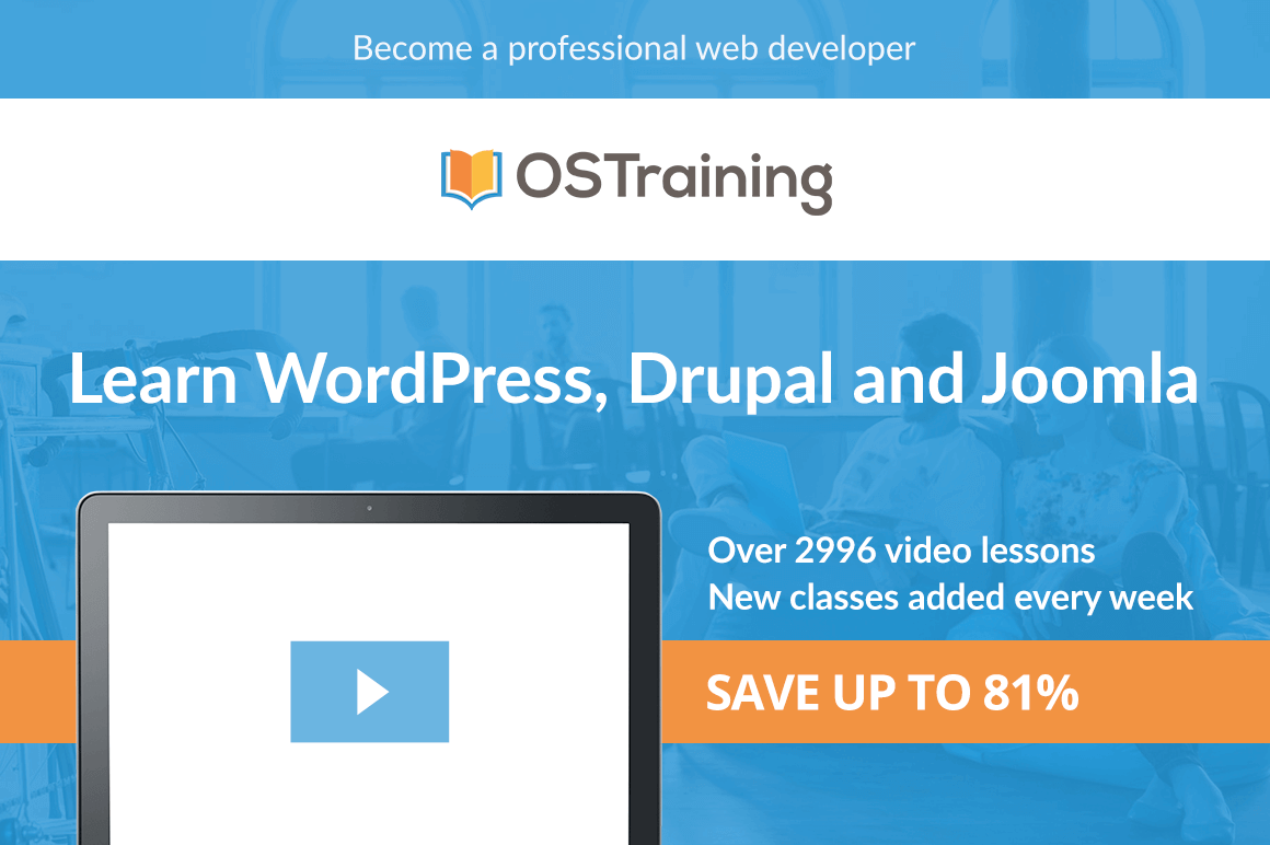 Master WordPress, Drupal, Joomla, Coding and SEO with 2900+ OSTraining Video Courses – only $44!