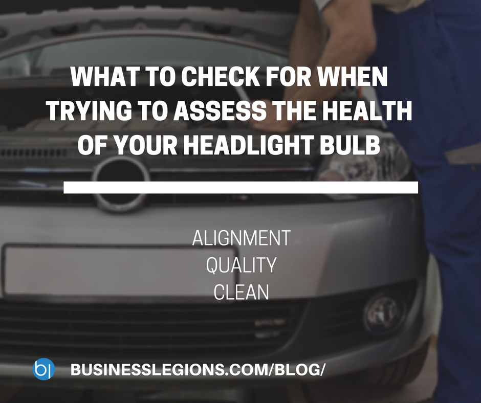 WHAT TO CHECK FOR WHEN TRYING TO ASSESS THE HEALTH OF YOUR HEADLIGHT BULB