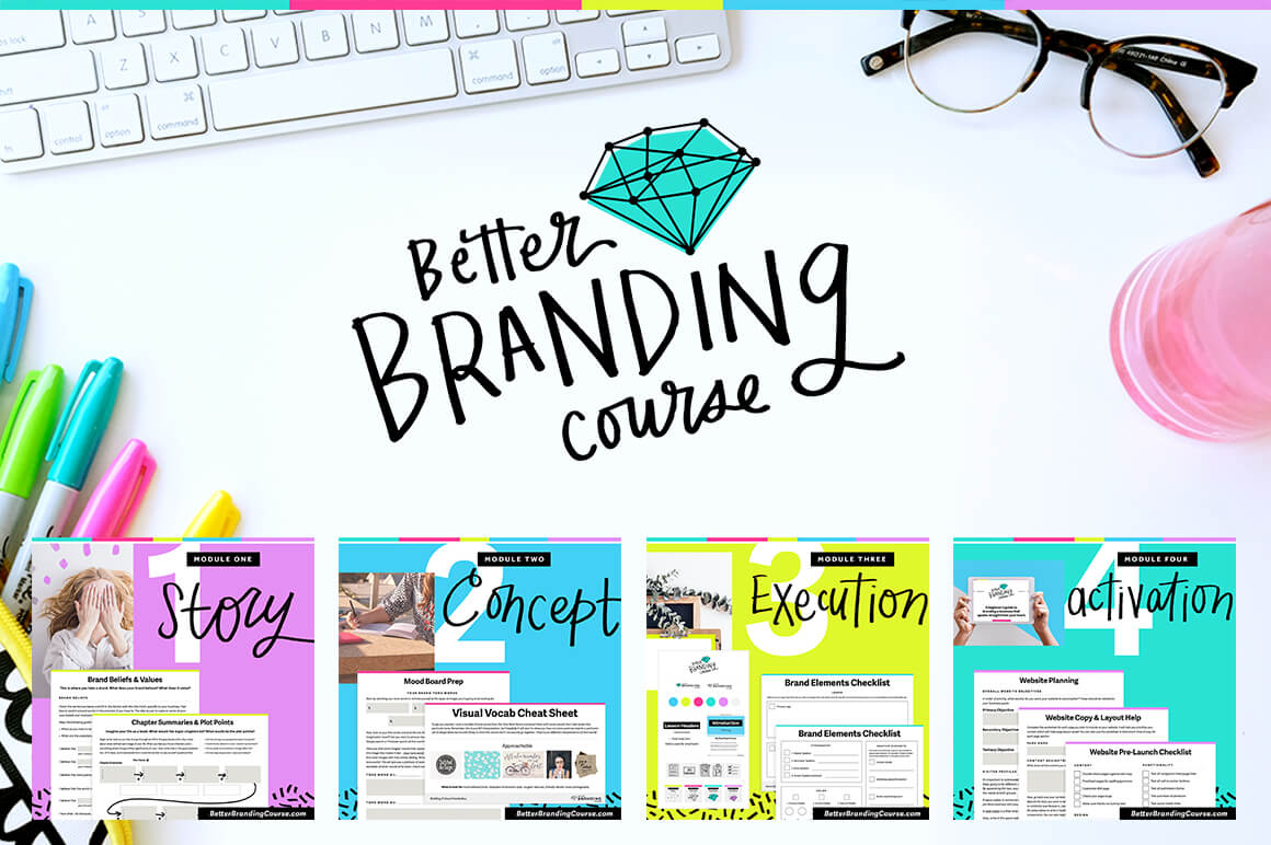 Better Branding Course: Video Lessons, Worksheets, Templates & Tutorials – only $39!