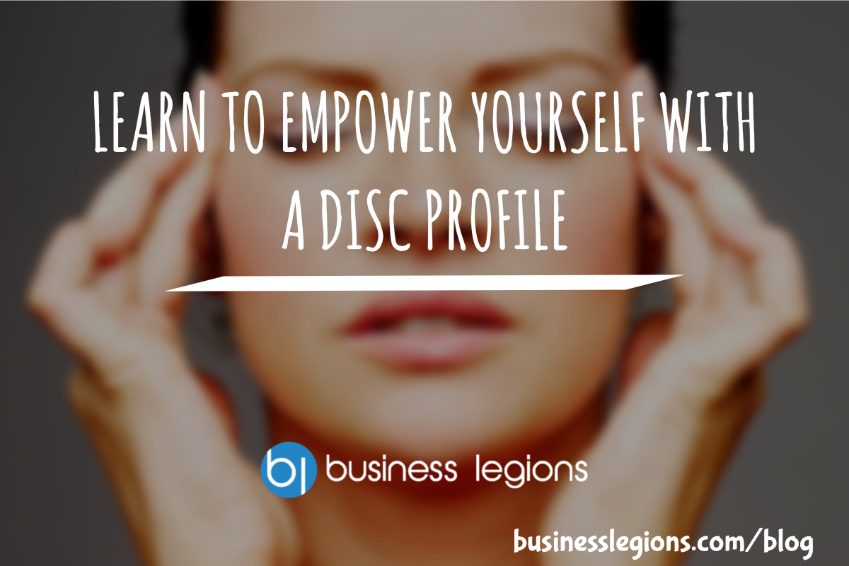 LEARN TO EMPOWER YOURSELF WITH A DISC PROFILE