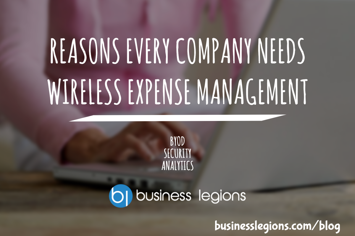 REASONS EVERY COMPANY NEEDS WIRELESS EXPENSE MANAGEMENT