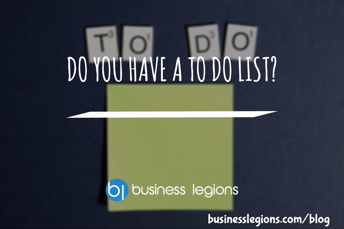 DO YOU HAVE A TO DO LIST?