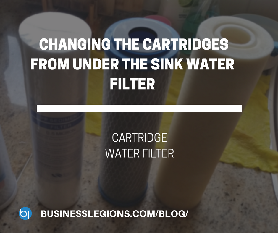 CHANGING THE CARTRIDGES FROM UNDER THE SINK WATER FILTER