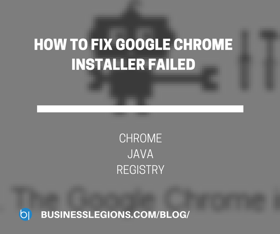 HOW TO FIX GOOGLE CHROME INSTALLER FAILED