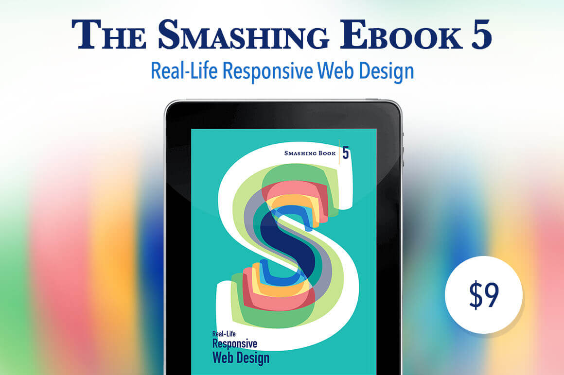 The Smashing eBook 5 – Real-Life Responsive Web Design – only $9!