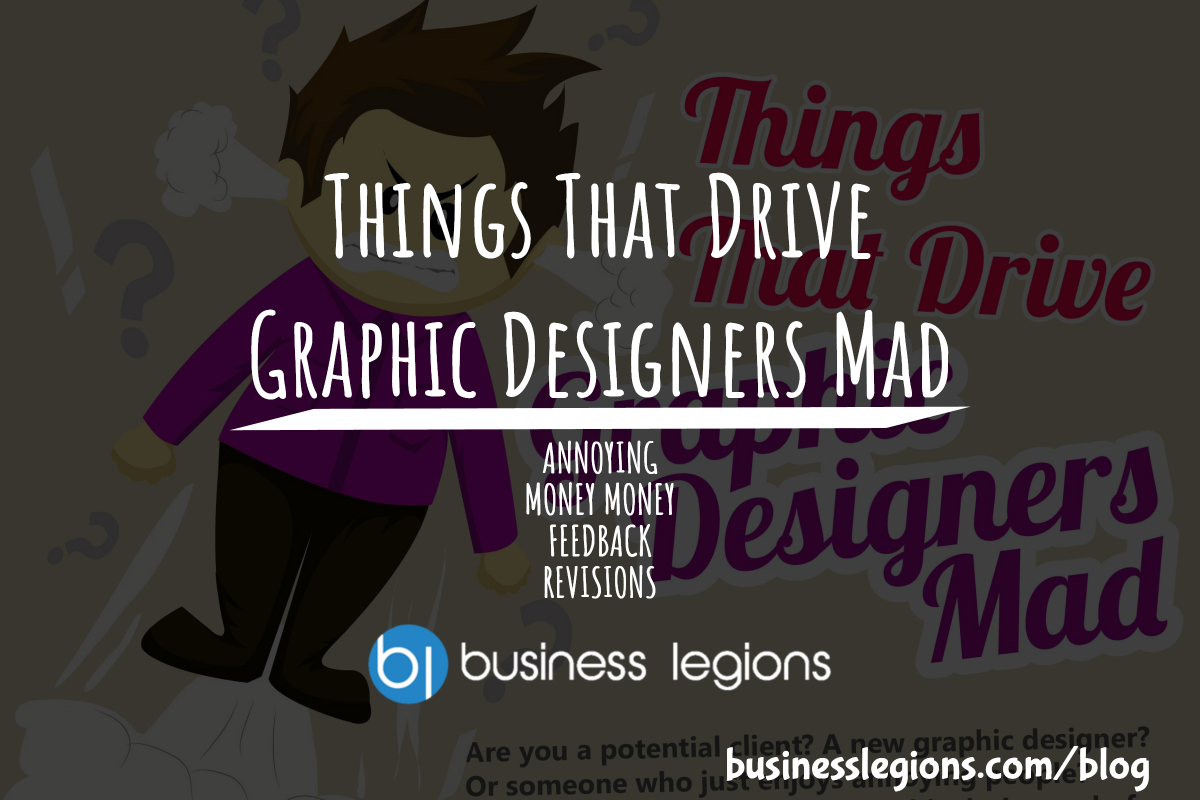 Things That Drive Graphic Designers Mad