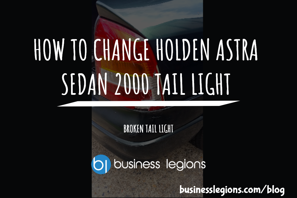 HOW TO CHANGE HOLDEN ASTRA SEDAN 2000 TAIL LIGHT