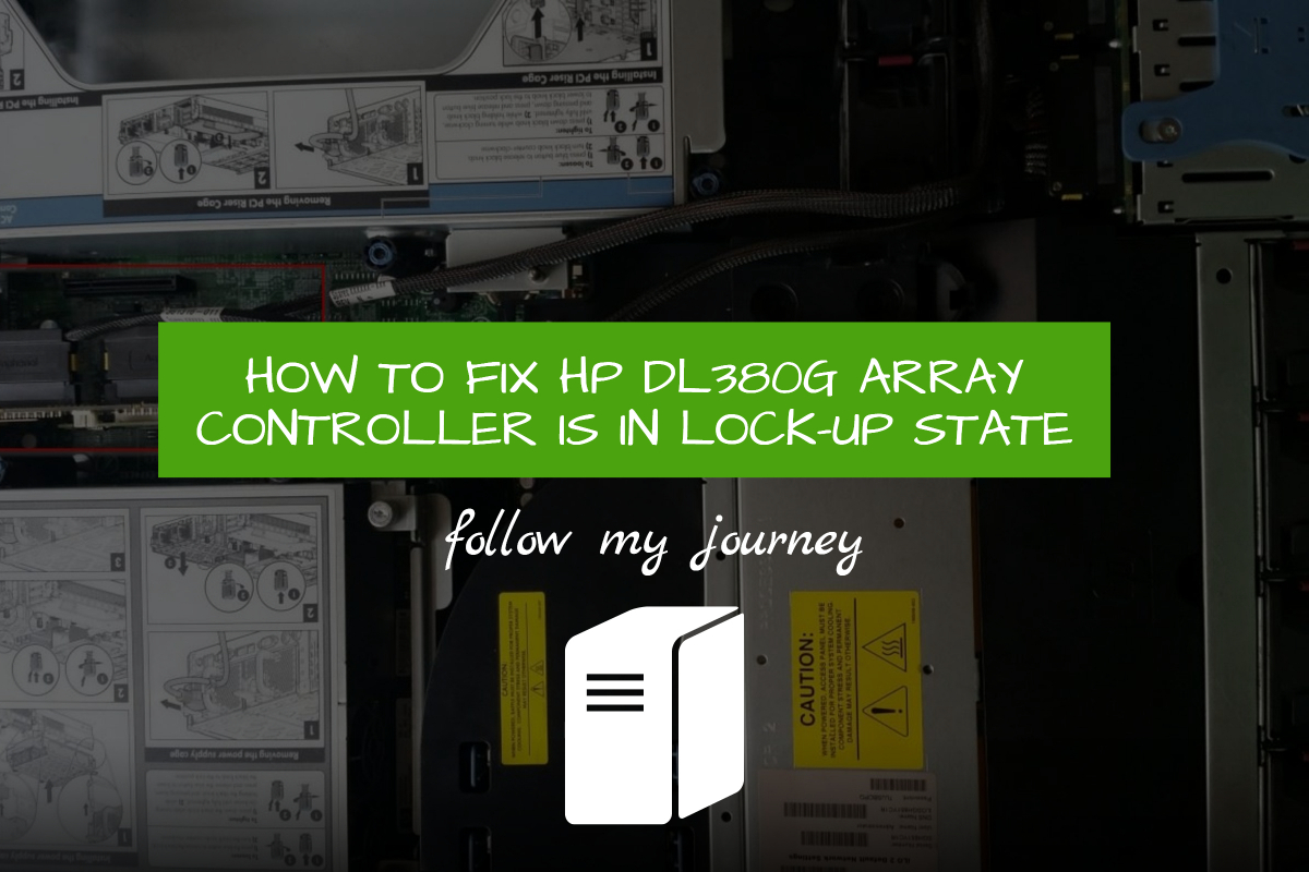HOW TO FIX HP DL380G ARRAY CONTROLLER IS IN LOCK-UP STATE