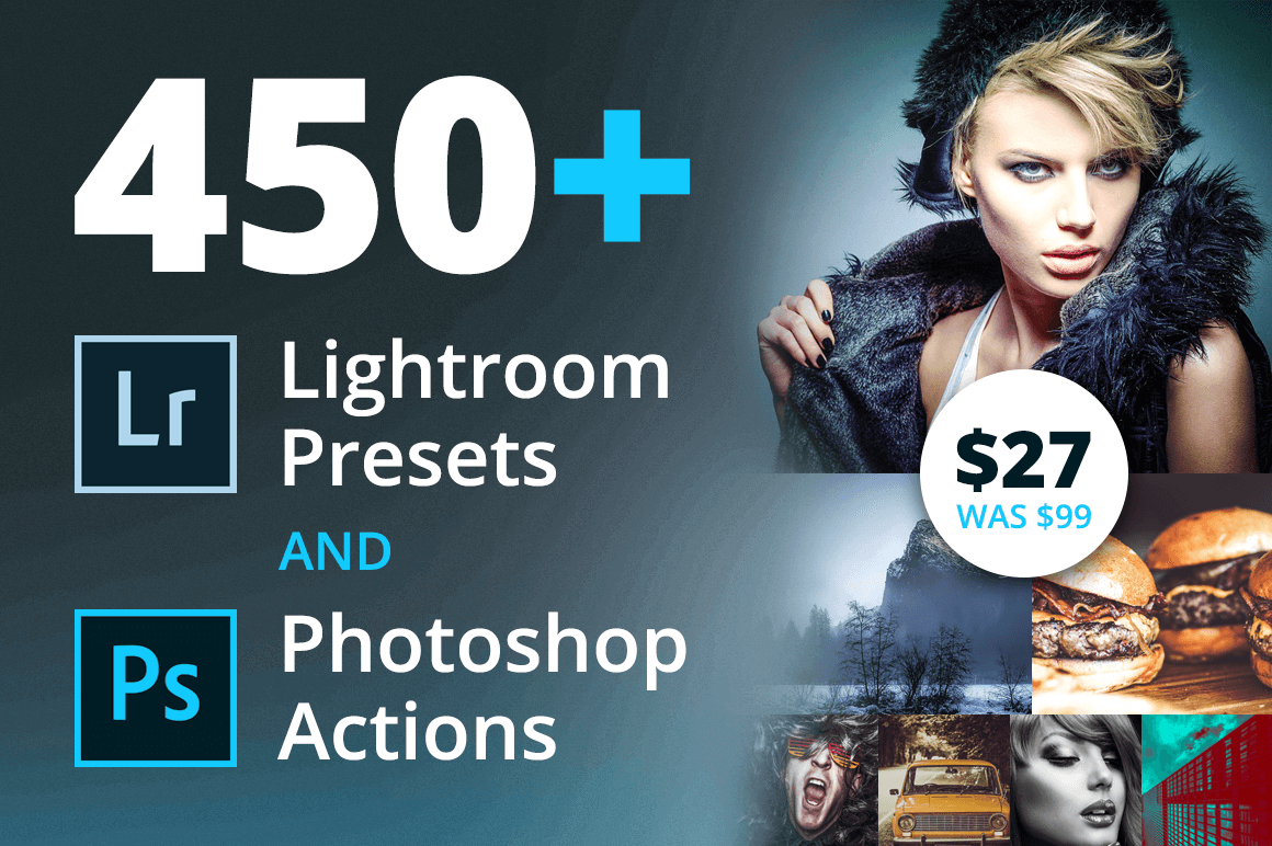 450+ Lightroom Presets and Photoshop Actions – only $27!