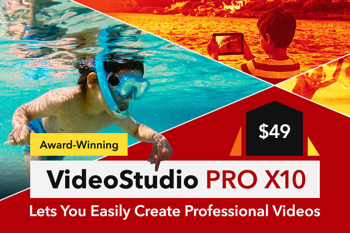 Award-Winning VideoStudio Pro X10 Lets You Easily Create Professional Videos – only $49!