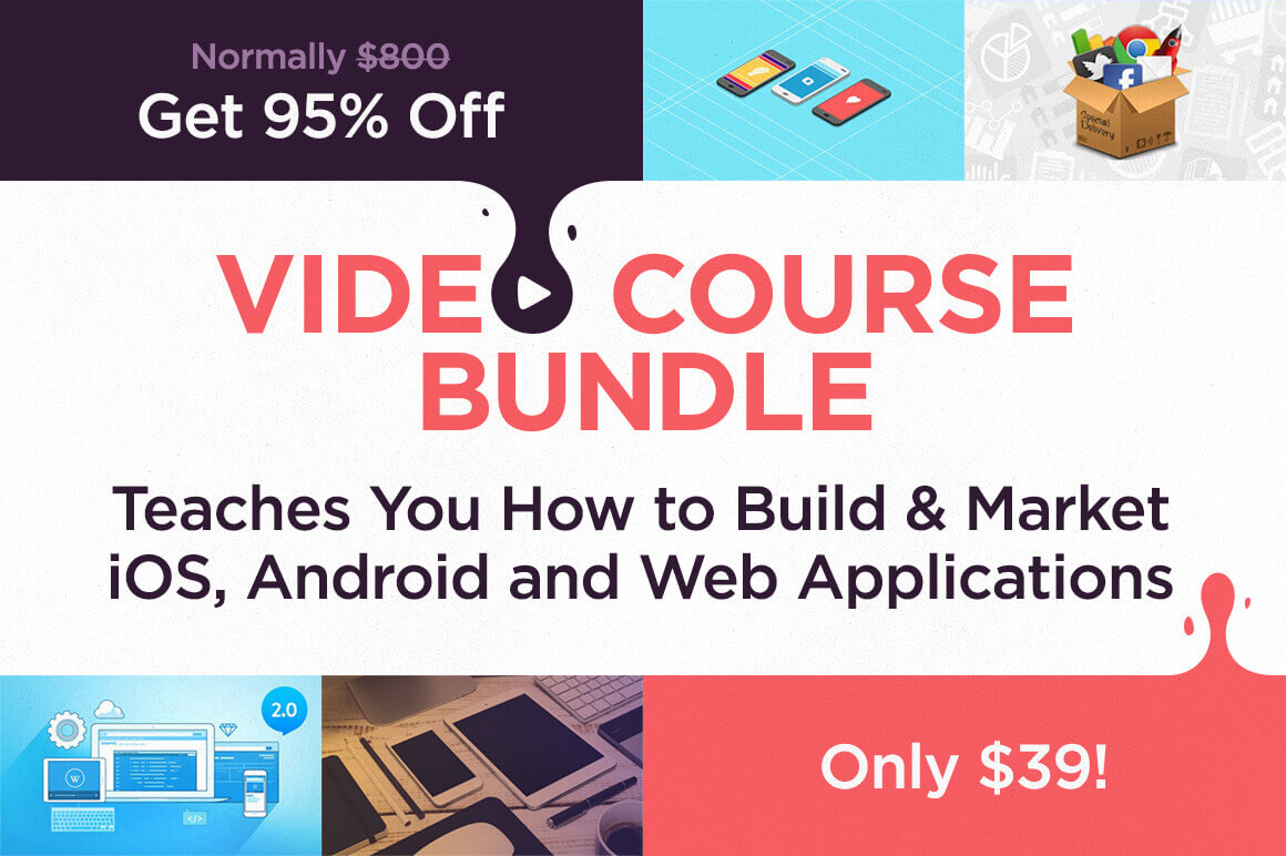 Video Course Bundle: Learn How to Build & Market iOS, Android and Web Applications – 95% off!