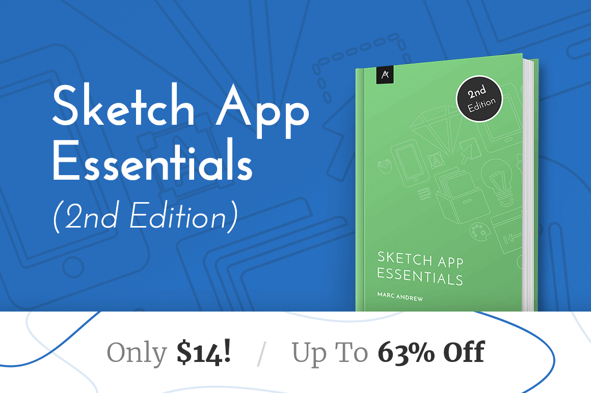 Sketch App Essentials (2nd Edition) - only $14!
