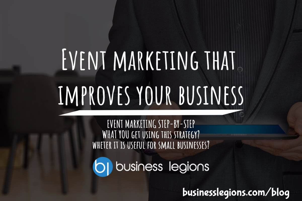 Event marketing that improves your business
