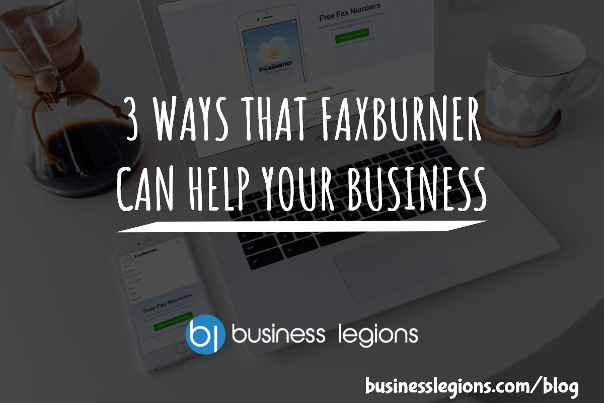 3 WAYS THAT FAXBURNER CAN HELP YOUR BUSINESS