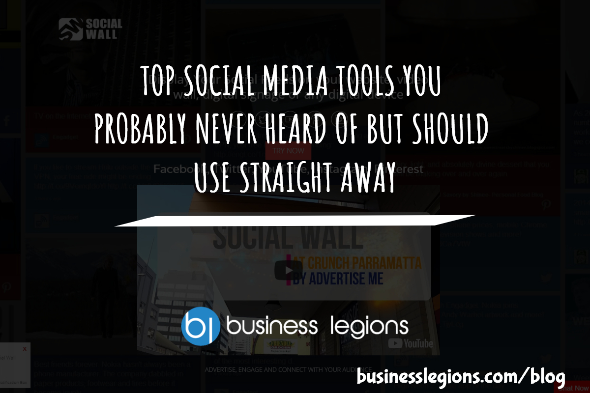 TOP SOCIAL MEDIA TOOLS YOU PROBABLY NEVER HEARD OF BUT SHOULD USE STRAIGHT AWAY