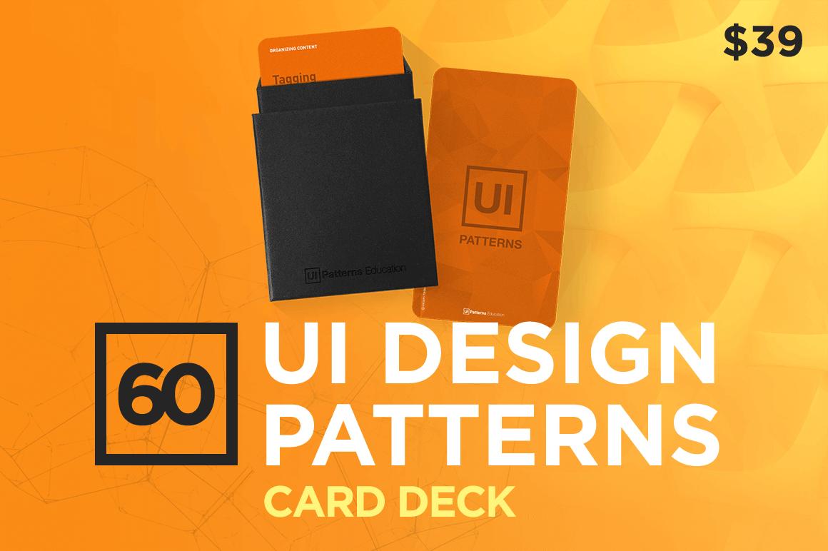 60 UI Design Patterns Card Deck – only $39!