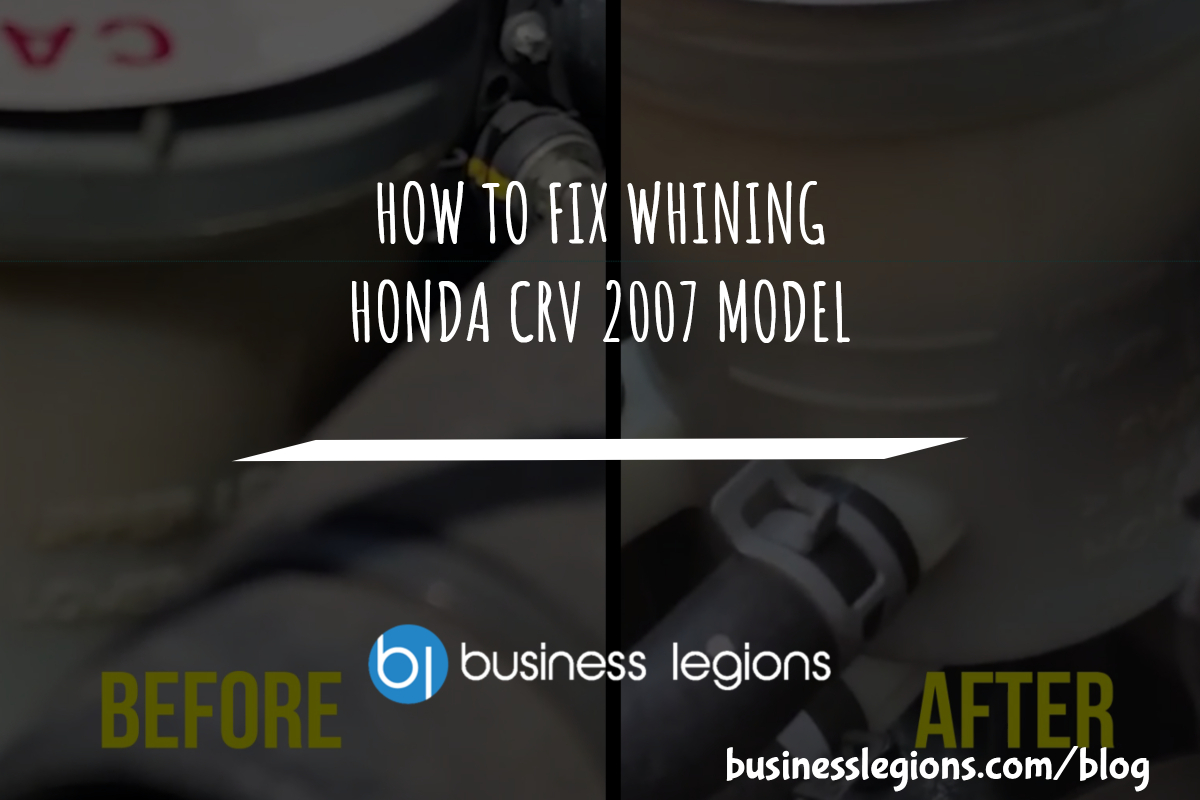 HOW TO FIX WHINING HONDA CRV 2007 MODEL