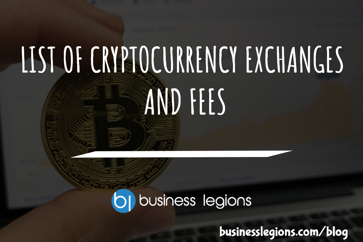 LIST OF CRYPTOCURRENCY EXCHANGES AND FEES