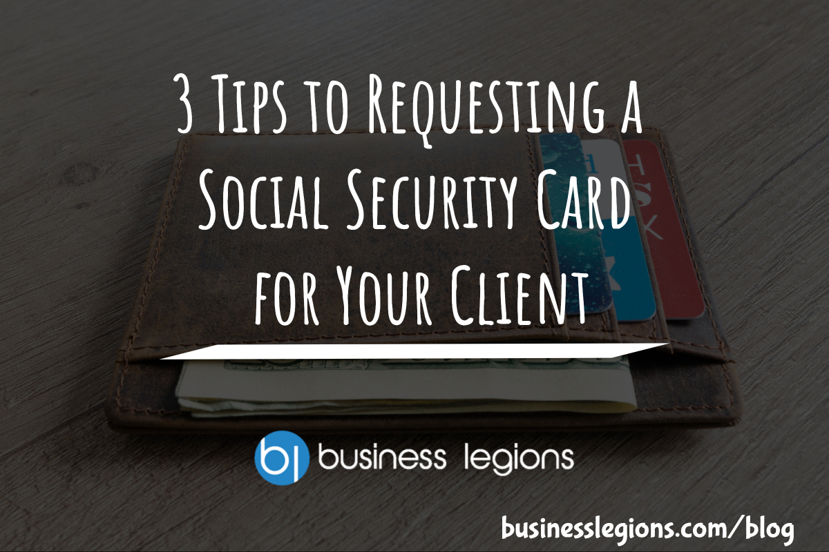 3 Tips to Requesting a Social Security Card for Your Client