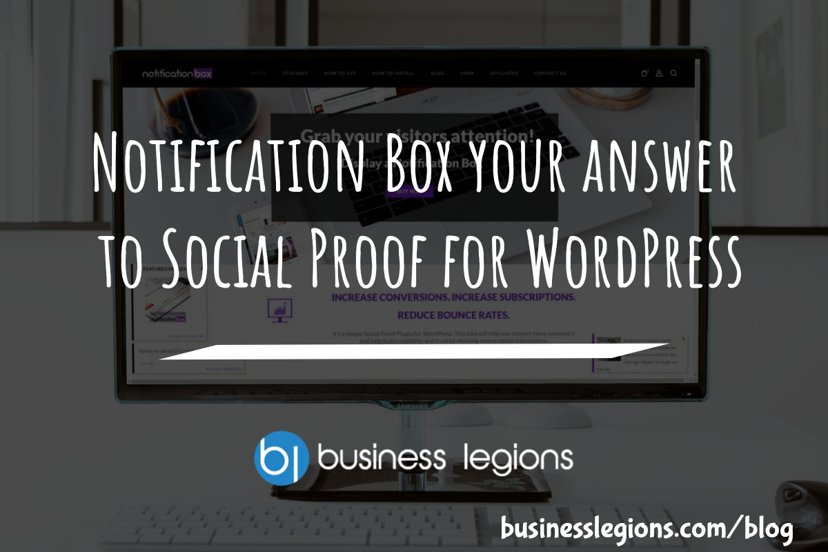 Notification Box your answer to Social Proof for WordPress