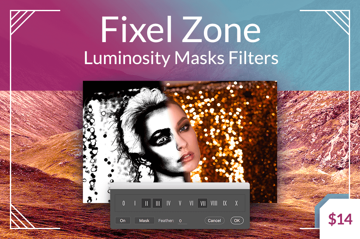 Fixel Zone Luminosity Masks Filters – only $14!