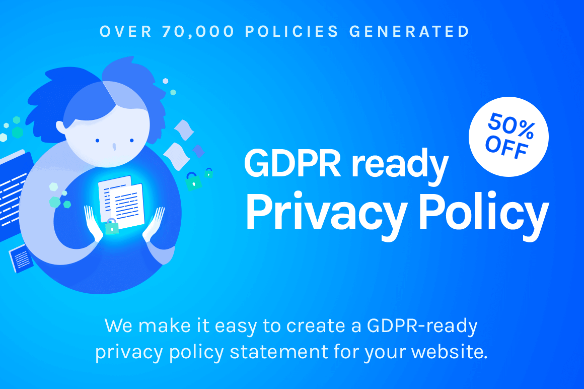 Easily Create a GDPR-Ready Privacy Policy for Your Website – only $7.50!
