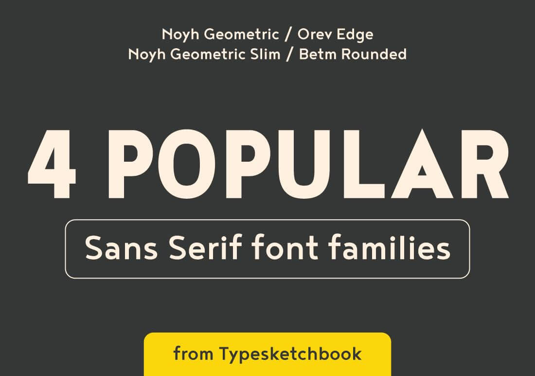 4 Popular Sans Serif Font Families From Typesketchbook – only $12!