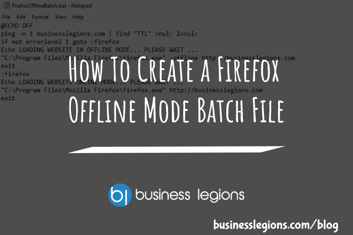 How To Create a Firefox Offline Mode Batch File -Business