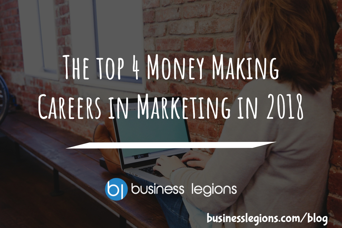 The top 4 Money Making Careers in Marketing in 2018
