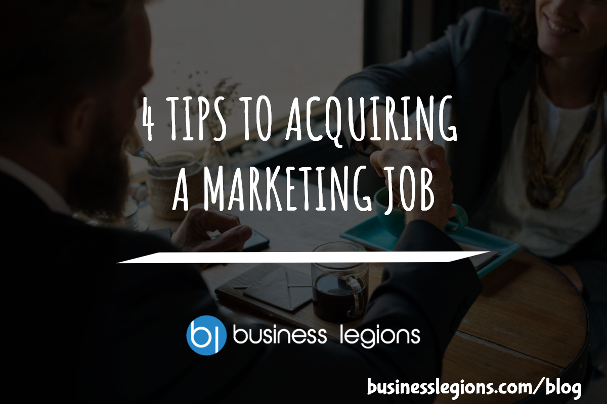4 TIPS TO ACQUIRING A MARKETING JOB
