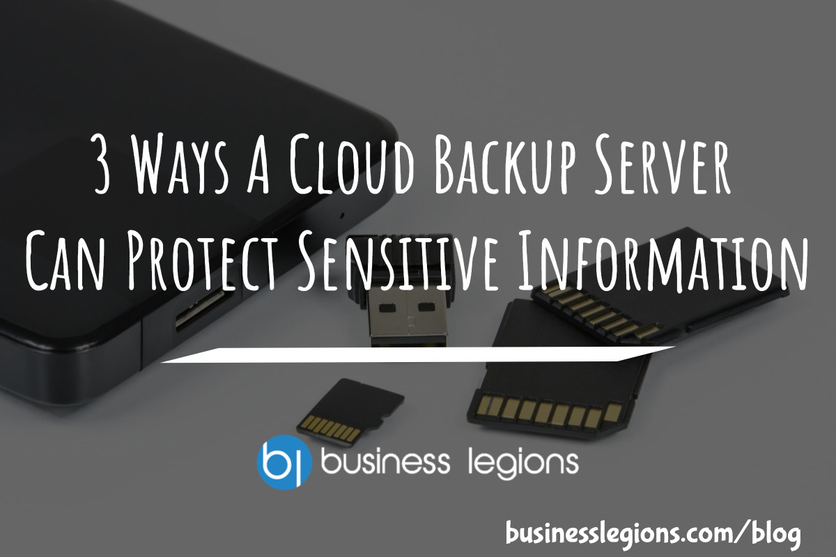 3 WAYS A CLOUD BACKUP SERVER CAN PROTECT SENSITIVE INFORMATION