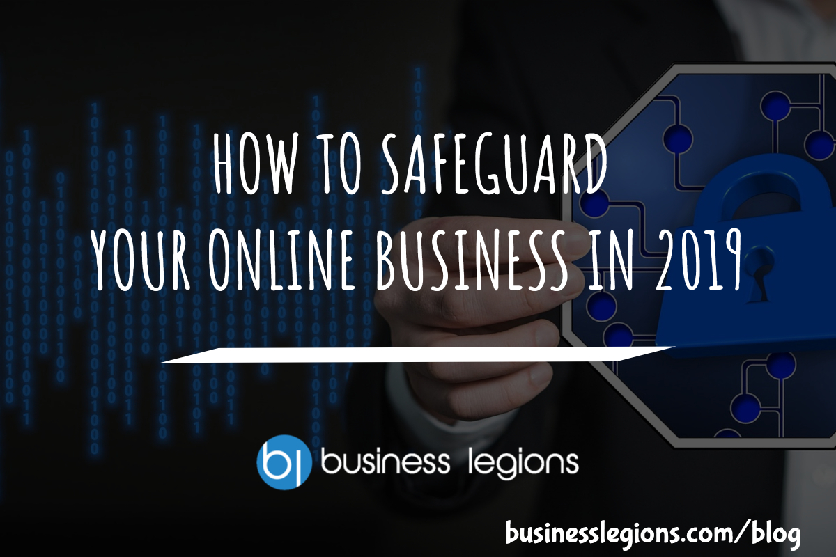 HOW TO SAFEGUARD YOUR ONLINE BUSINESS IN 2019