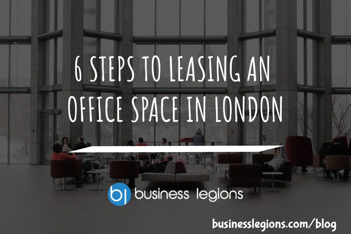 6 STEPS TO LEASING AN OFFICE SPACE IN LONDON