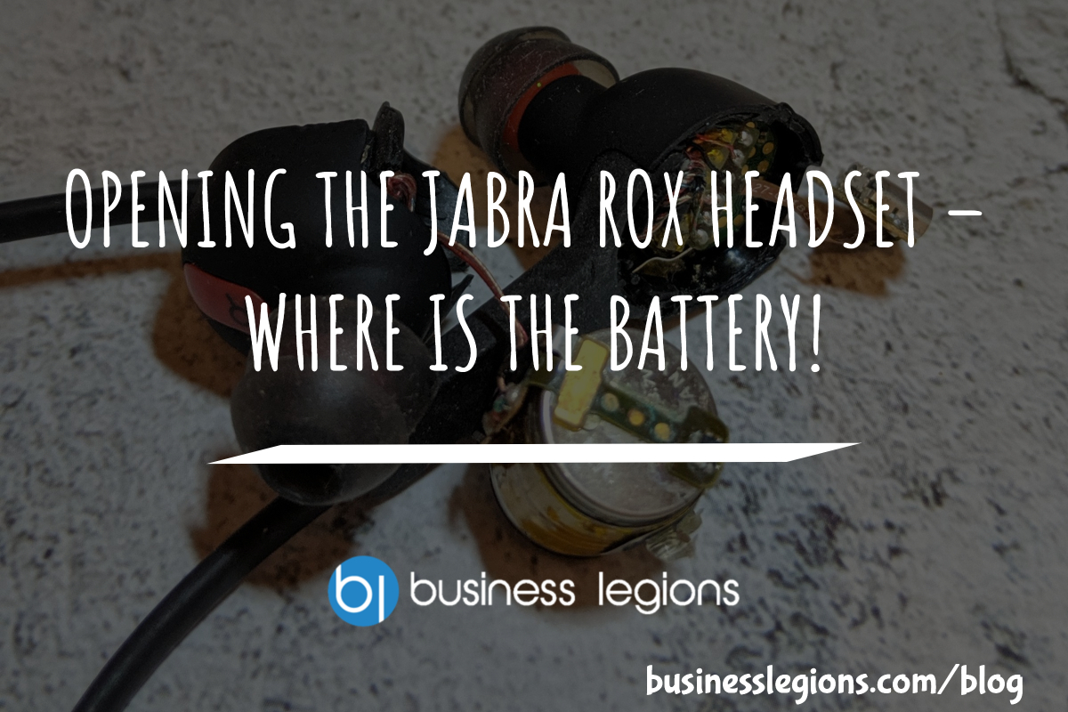 OPENING THE JABRA ROX HEADSET – WHERE IS THE BATTERY!