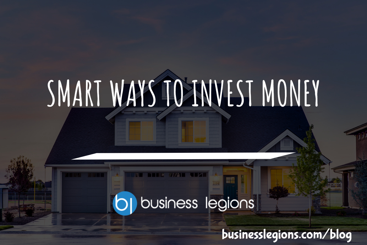 SMART WAYS TO INVEST MONEY