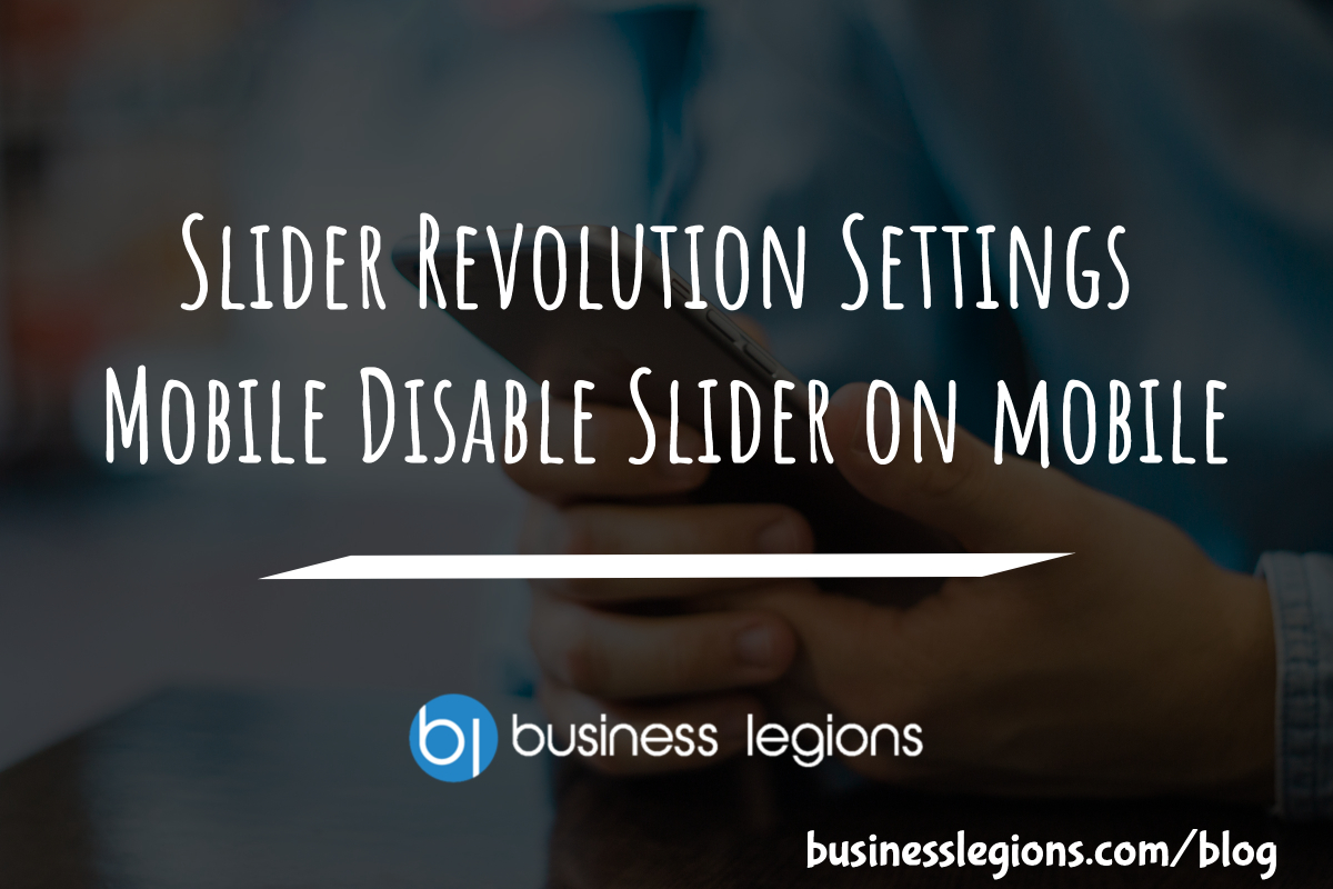 HOW TO DISABLE WORDPRESS SLIDER REVOLUTION ON MOBILE