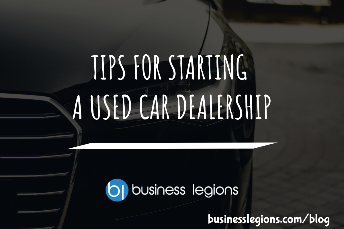 Business Legions - TIPS FOR STARTING A USED CAR DEALERSHIP