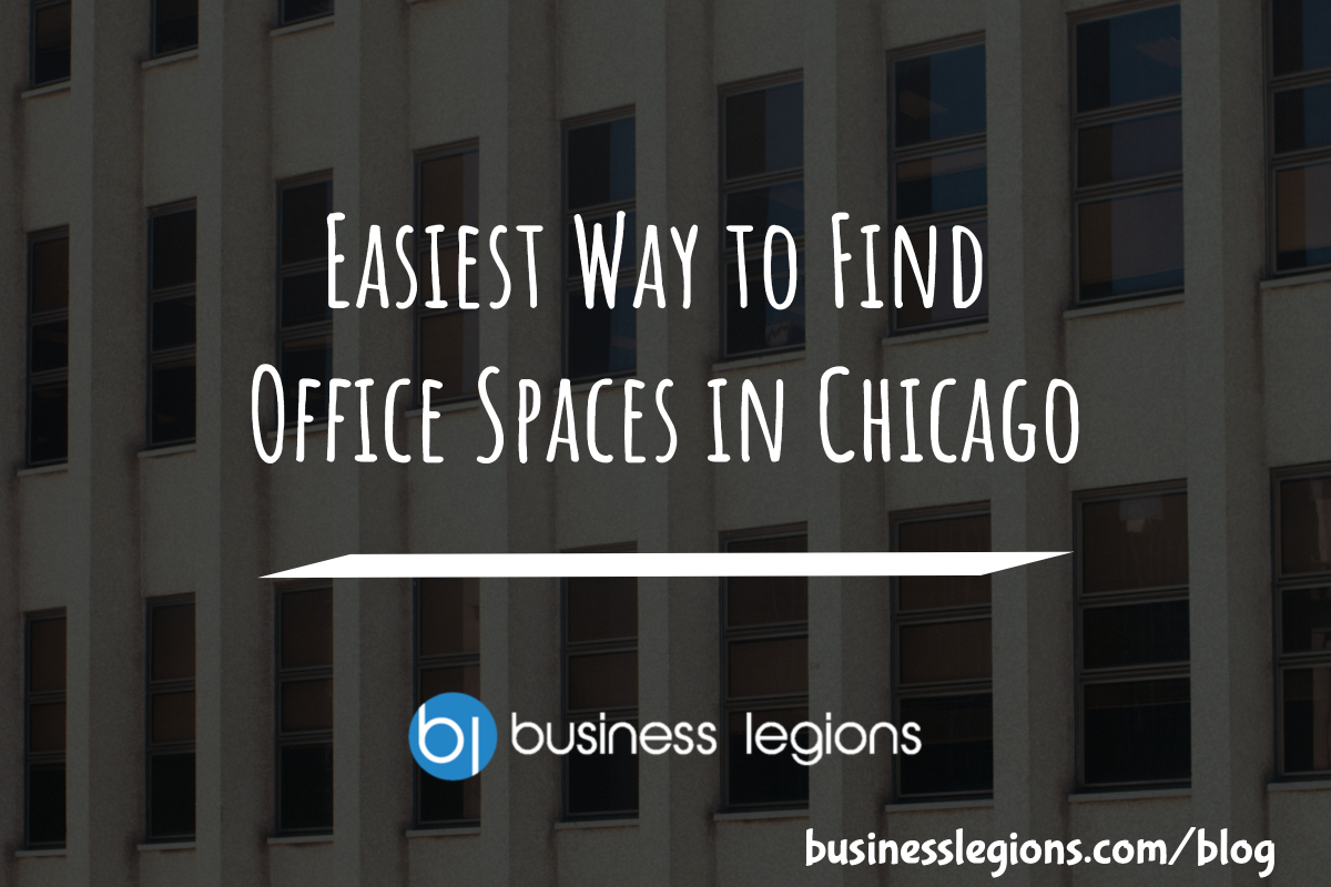 EASIEST WAY TO FIND OFFICE SPACE IN CHICAGO