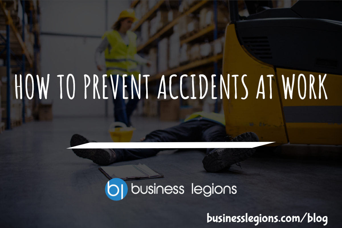 HOW TO PREVENT ACCIDENTS AT WORK