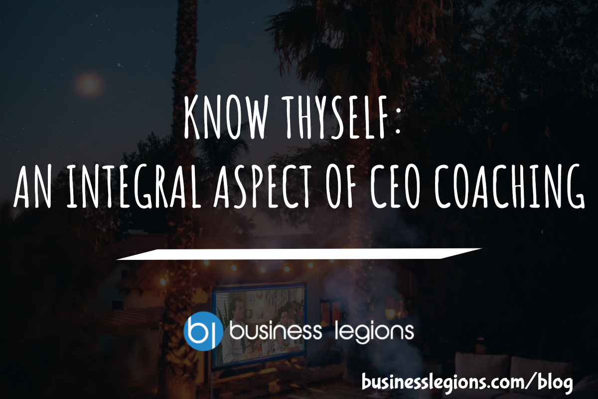KNOW THYSELF: AN INTEGRAL ASPECT OF CEO COACHING