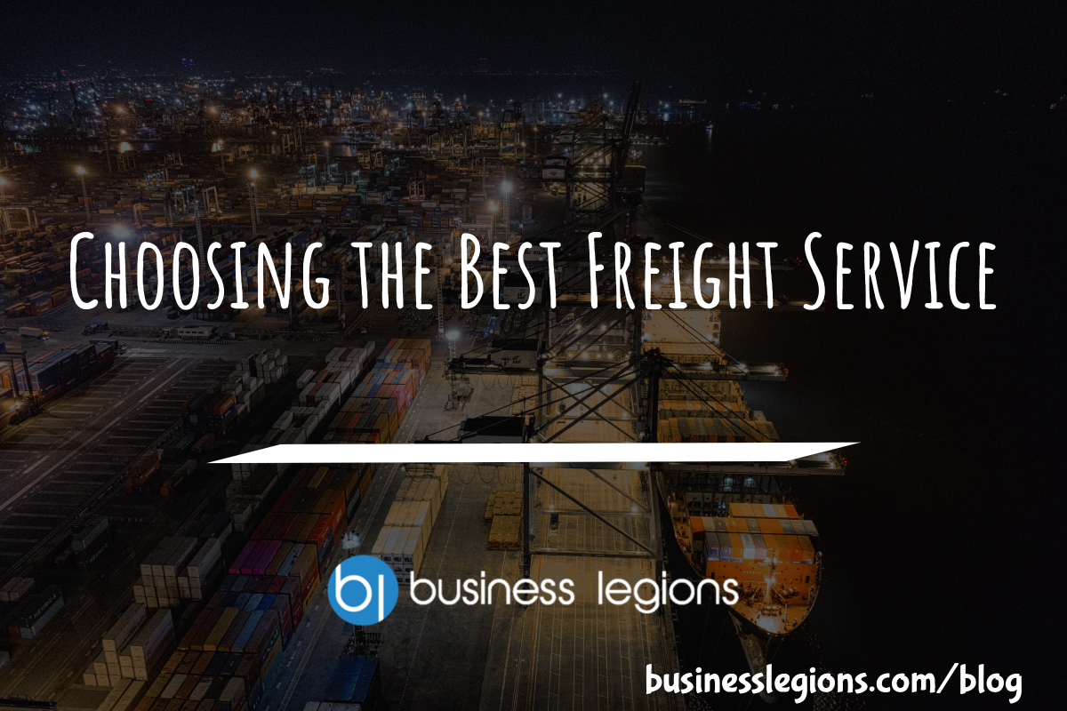 CHOOSING THE BEST FREIGHT SERVICE